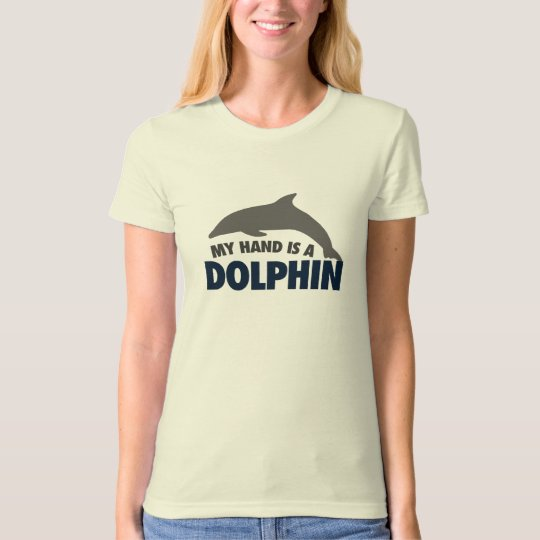 My hand is a dolphin T-Shirt