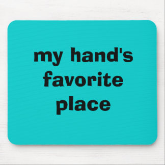 my hand's favorite place mouse pad
