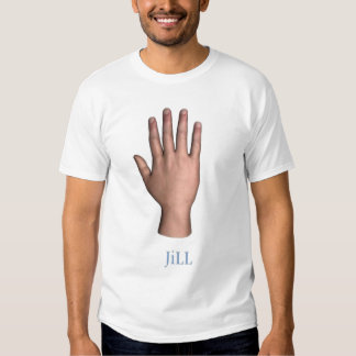 My hands name is Jill! Tee Shirts