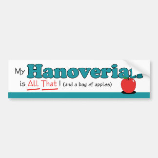 My Hanoverian is All That! Funny Horse Bumper Sticker