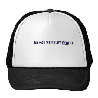 my hat stole my identity