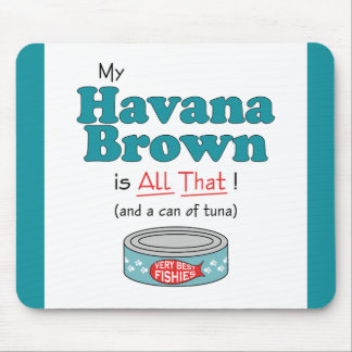 My Havana Brown is All That! Funny Kitty Mouse Pad