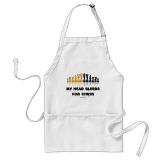 My Head Bleeds For Chess (Chess Humor) Adult Apron