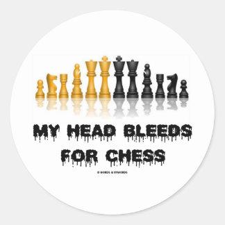 My Head Bleeds For Chess (Chess Humor) Classic Round Sticker