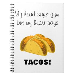 My head says gym my heart says tacos notebook