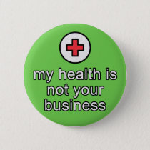 """my health is not your business"" button"