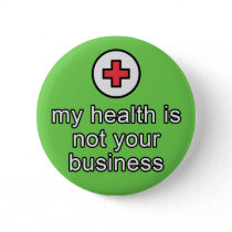 """""""my health is not your business"""" button"""