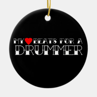 My Heart Beats For a Drummer Ceramic Ornament
