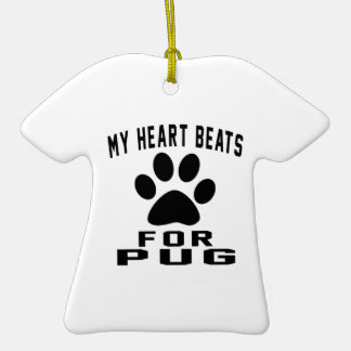 MY HEART BEATS FOR Pug Double-Sided T-Shirt Ceramic Christmas Ornament