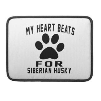 MY HEART BEATS FOR Siberian Husky Sleeve For MacBook Pro