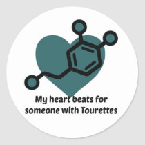 My heart beats for someone with Tourettes Classic Round Sticker