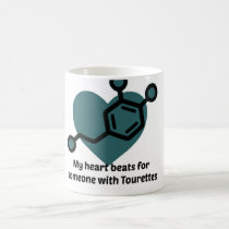 My heart beats for someone with Tourettes Coffee Mug