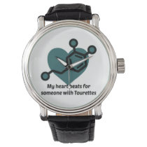 My heart beats for someone with Tourettes Wrist Watches