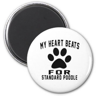 MY HEART BEATS FOR Standard Poodle 2 Inch Round Magnet