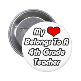 My Heart Belongs To A 4th Grade Teacher Pinback Button