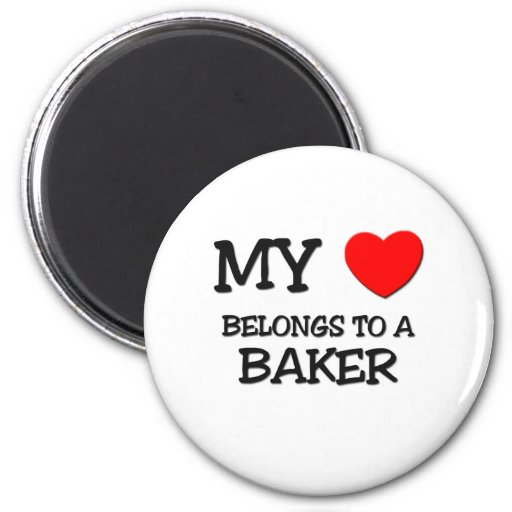 My Heart Belongs To A BAKER 2 Inch Round Magnet