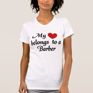 My heart belongs to a Barber Shirts
