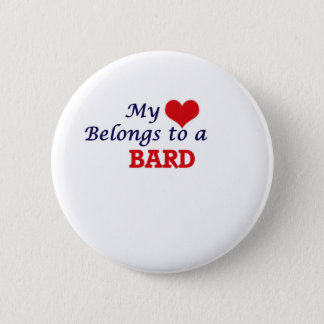 My heart belongs to a Bard Pinback Button