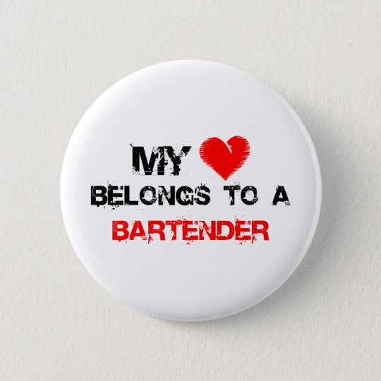 My Heart Belongs To A Bartender Pinback Button