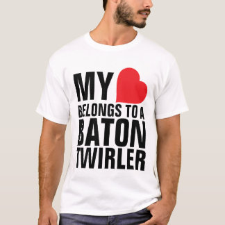 My heart belongs to a Baton Twirler T-Shirt