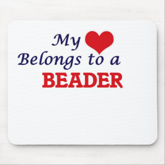 My heart belongs to a Beader Mouse Pad
