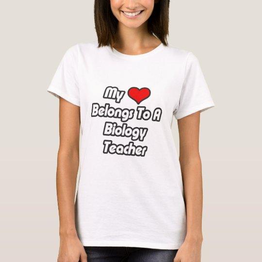 My Heart Belongs To A Biology Teacher T-Shirt