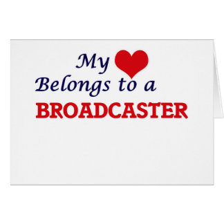 My heart belongs to a Broadcaster Card