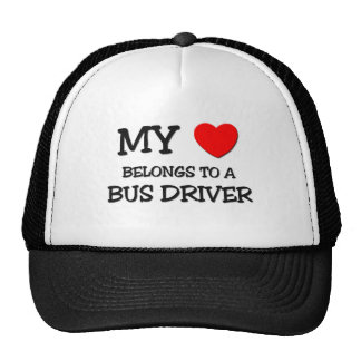 My Heart Belongs To A BUS DRIVER Trucker Hats