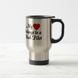 My heart belongs to a Bush Pilot Travel Mug