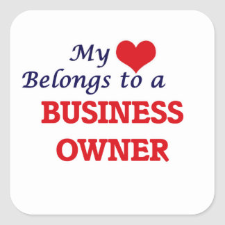 My heart belongs to a Business Owner Square Sticker