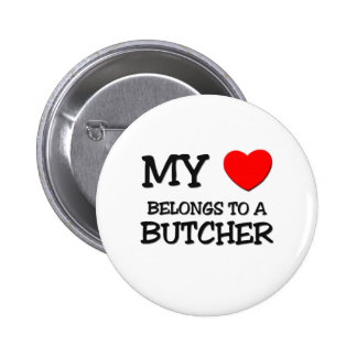 My Heart Belongs To A BUTCHER 2 Inch Round Button