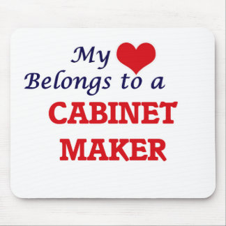 My heart belongs to a Cabinet Maker Mouse Pad