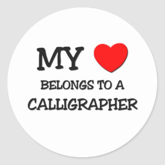 My Heart Belongs To A CALLIGRAPHER Round Sticker