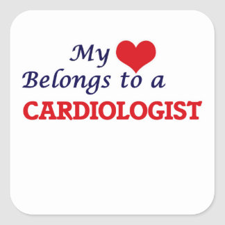 My heart belongs to a Cardiologist Square Sticker