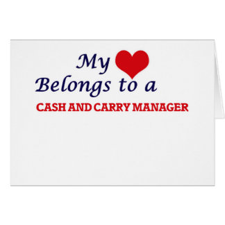 My heart belongs to a Cash And Carry Manager Card