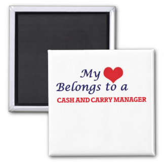 My heart belongs to a Cash And Carry Manager Magnet