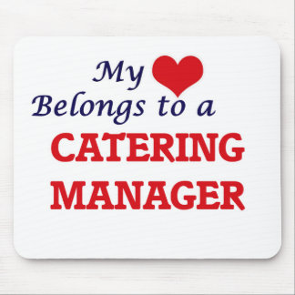 My heart belongs to a Catering Manager Mouse Pad
