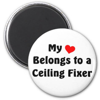 My heart belongs to a Ceiling Fixer Magnet