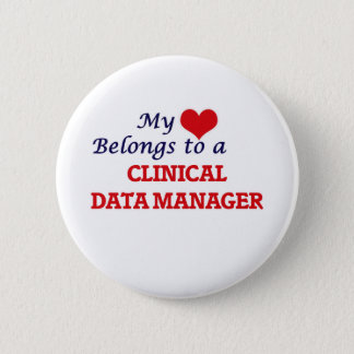 My heart belongs to a Clinical Data Manager Pinback Button