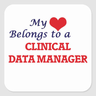 My heart belongs to a Clinical Data Manager Square Sticker