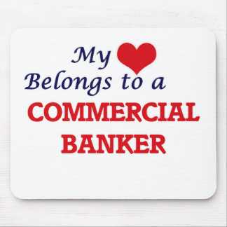 My heart belongs to a Commercial Banker Mouse Pad