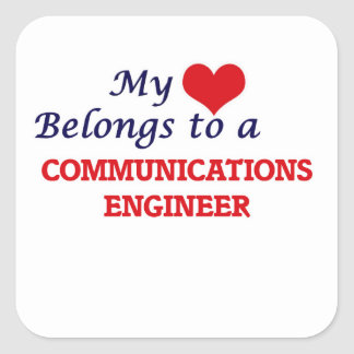 My heart belongs to a Communications Engineer Square Sticker
