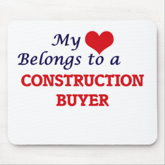 My heart belongs to a Construction Buyer Mouse Pad
