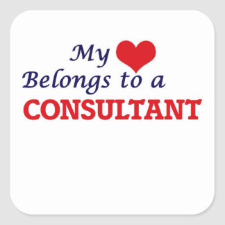 My heart belongs to a Consultant Square Sticker