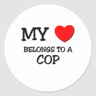 My Heart Belongs To A COP Classic Round Sticker