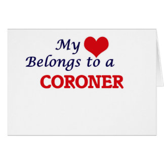 My heart belongs to a Coroner Card