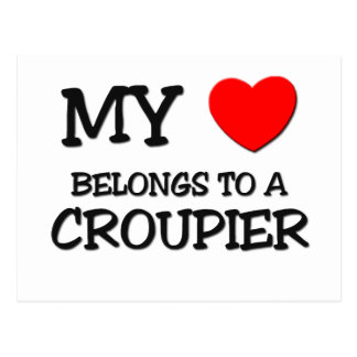 My Heart Belongs To A CROUPIER Post Cards