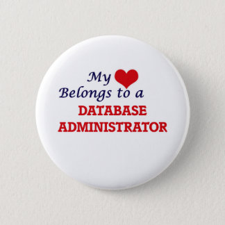My heart belongs to a Database Administrator Pinback Button