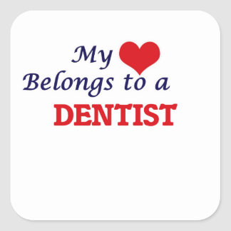 My heart belongs to a Dentist Square Sticker