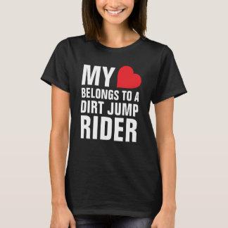 My heart belongs to a Dirt Jump Rider T-Shirt